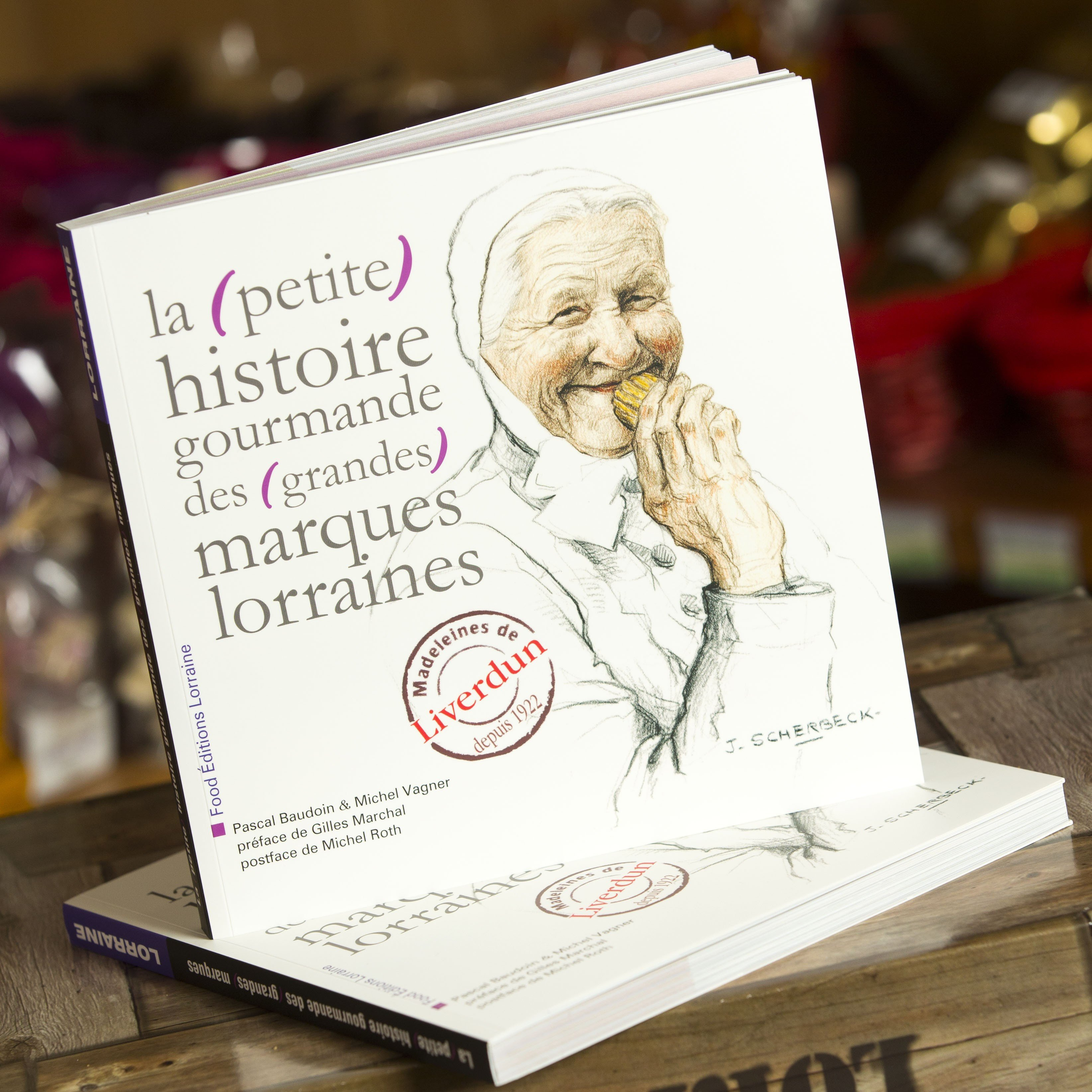 Livre La Petite Histoire Gourmande des Grandes Marques Lorraines